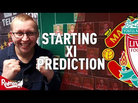 Man United V Liverpool | Starting XI Prediction LIVE