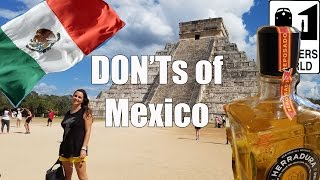 Video Visit Mexico - The DON'Ts of Visiting Mexico MP3, 3GP, MP4, WEBM, AVI, FLV Desember 2018