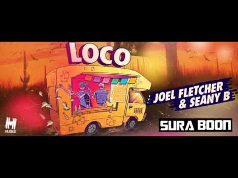 Joel Fletcher & Seany B & VINAI - Loco (SuraBoon สุรบุ๋น Edit)