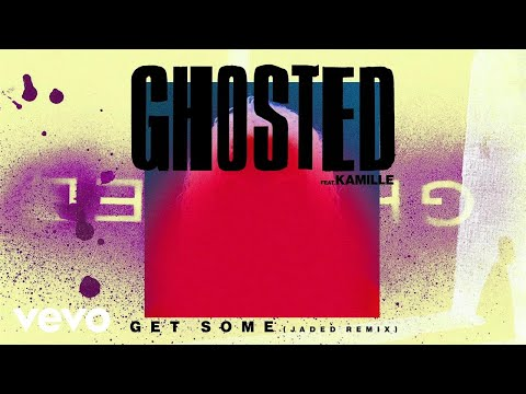Ghosted - Get Some (Jaded Remix) ft. Kamille