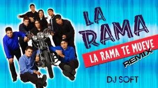 LA RAMA   LA RAMA TE MUEVE REMIX DJ SOFT