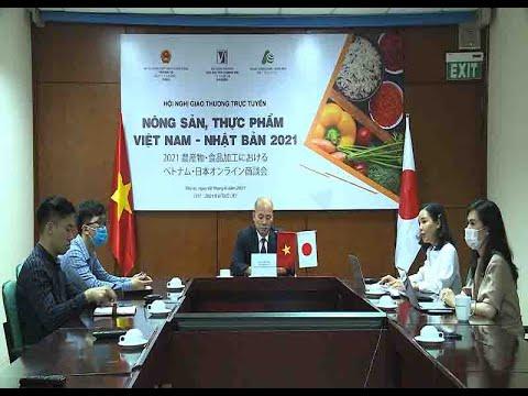 Thúc đẩy giao thương nông sản, thực phẩm Việt Nam – Nhật bản 2021