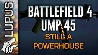 Battlefield 4 UMP-45: Still a Powerhouse? Weapon Reviews? (Battlefield 4 Gameplay)
