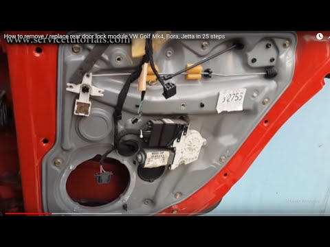 How to remove / replace rear door lock module VW Golf Mk4, Bora, Jetta in 25 steps