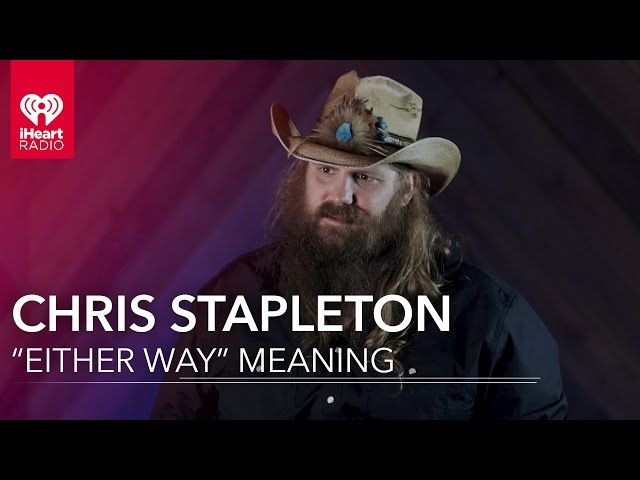 Chris stapleton on what either way means exclusive for Songs chris stapleton wrote for others