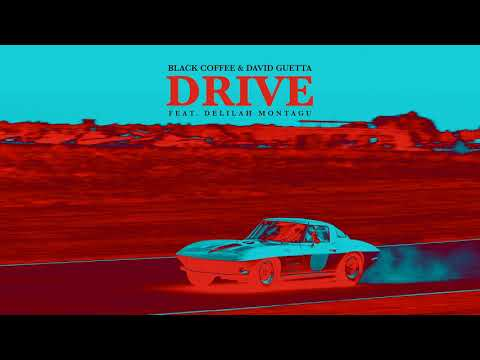 Black Coffee & David Guetta - Drive Feat. Delilah Montagu [Ultra Music]