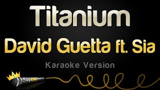 Video David Guetta ft. Sia - Titanium (Karaoke Version) MP3, 3GP, MP4, WEBM, AVI, FLV Maret 2018