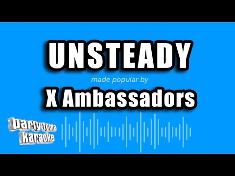 Unsteady - Made Popular By X Ambassadors (Karaoke Version)