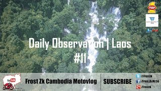Daily Observation Laos #11 Intro music: The Spacies - Slow Mo (Felix Palmqvist Remix) Music: ស្តាយស្នេហ៍អភ័ព្វ ...