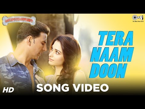Tera Naam Doon – Its Entertainment | Akshay Kumar, Tamannaah, Atif Aslam | Latest Song Video