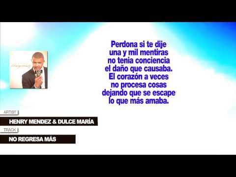 """Henry Mendez & Dulce María """"No Regresa Más"""" (Con Letra)"""