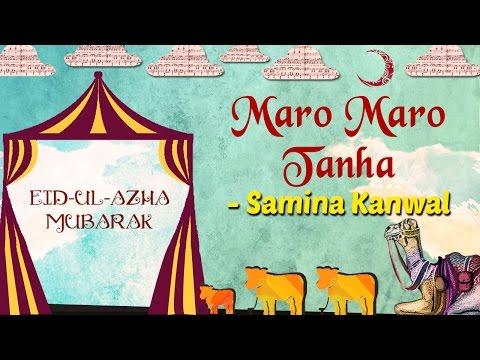 Download Eid Special | Maro Maro Tanha | Eid ul Azha 2017 | Samina Kanwal Songs HD Mp4 3GP Video and MP3