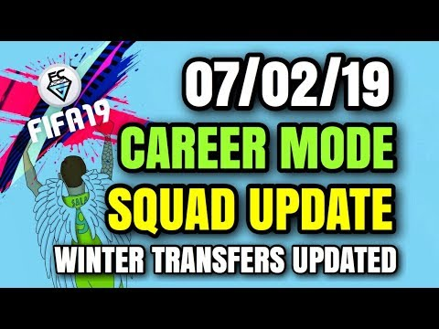 07/02/19 FIFA 19 CAREER MODE SQUAD UPDATE: WINTER TRANSFERS UPDATED