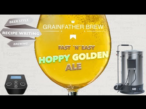 Fast Hoppy Golden Ale Grainfather Brew, Recipe and Guide