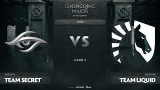 Team Secret vs Team Liquid, Game 2, EU Qualifiers The Chongqing Major