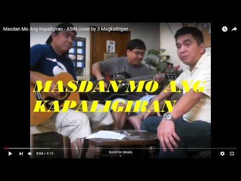 Video Masdan Mo Ang Kapaligiran - ASIN cover by 3 Magkaibigan download in MP3, 3GP, MP4, WEBM, AVI, FLV January 2017