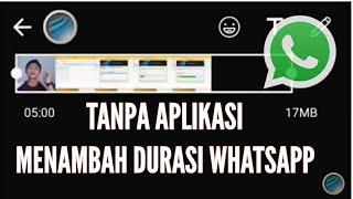 Video Menambah Durasi Status WhatsApp Tanpa Aplikasi | Plus Sound No ROOT MP3, 3GP, MP4, WEBM, AVI, FLV September 2018
