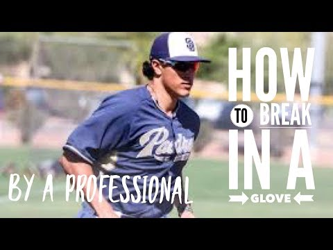 HOW TO BREAK IN A GLOVE (BY A PROFESSIONAL)