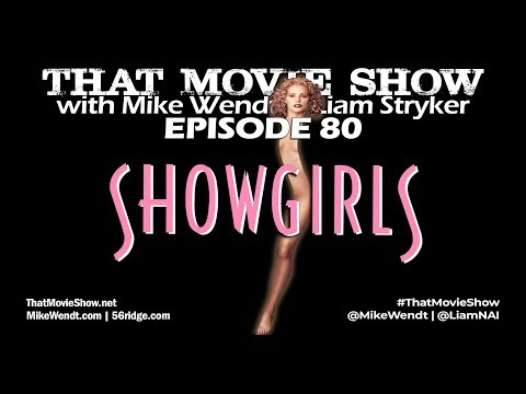 That Movie Show: Episode 80 - Showgirls (1995)