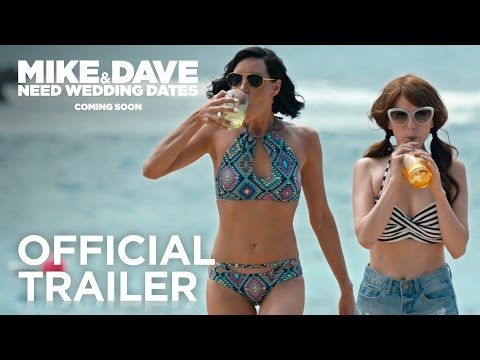 Mike and Dave Need Wedding Dates Official Trailer