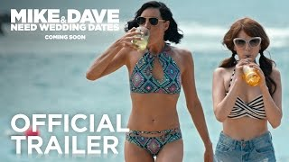 Mike and Dave Need Wedding Dates | Official Trailer [HD] | 20th Century FOX - YouTube