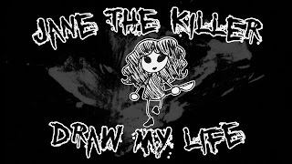 Draw My Life with Jane the Killer!