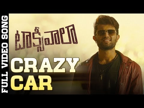 Crazy Car Full Video Song  Taxiwaala Video Songs  Vijay Deverakonda, Priyanka Jawalkar