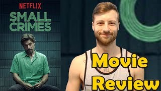 Nonton Small Crimes  2017    Netflix Movie Review  Non Spoiler  Film Subtitle Indonesia Streaming Movie Download
