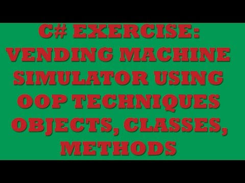 C# Exercise: Vending Machine Using OOP, Objects, Classes, Methods