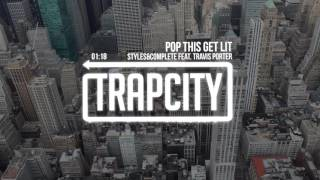 Thumbnail for Styles&Complete ft. Travis Porter — Pop This Get Lit