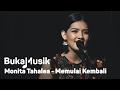 BukaMusik: Monita Tahalea - Memulai Kembali