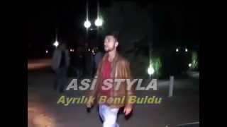 Asi StyLa - Ayrılık Beni Buldu 2013