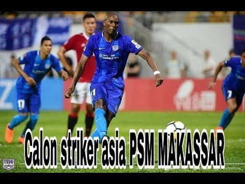 Calon anyar striker PSM MAKASSAR 2018 putaran ke-2