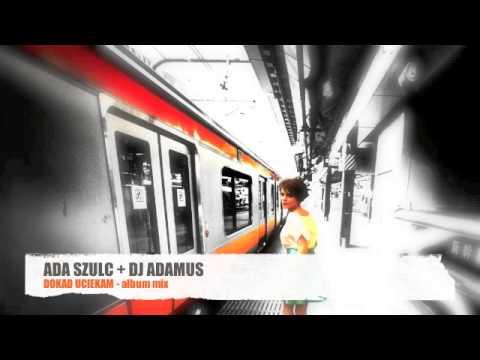Ada Szulc - Dokąd uciekam (prod. DJ Adamus) tekst piosenki