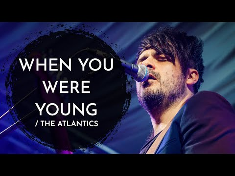 The Atlantics - When You Were Young by The Killers