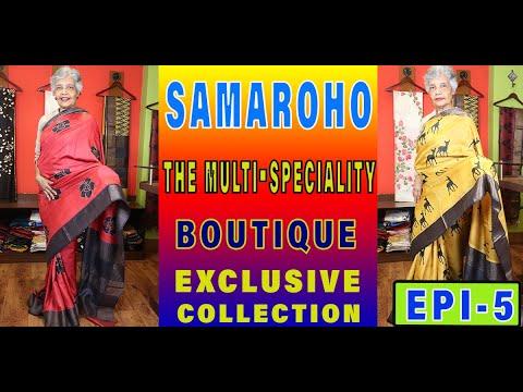 Samaroho Boutique || Episode-5 || Exclusive Silk & Tussar || Zari Border ||
