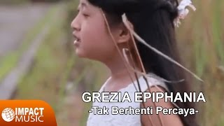 Grezia Epiphania - Tak Berhenti Percaya Video