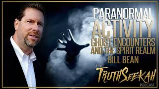 Download Lagu Bill Bean | Paranormal Activity, Ghost Encounters and the Spirit Realm Mp3