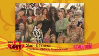 Video Slash and Friends see The Beatles™ Love™ by Cirque du Soleil® MP3, 3GP, MP4, WEBM, AVI, FLV Agustus 2018