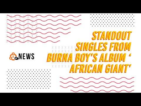 "Standout Singles From Burna Boy's album ""African Giant"" | Notjustok-TV NEWS"