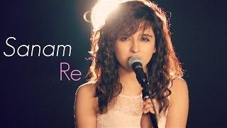 Sanam Re | Female Cover by Shirley Setia ft. Kushal Chheda | (Arijit Singh)
