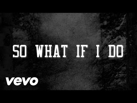 So What If I Do Lyric Video