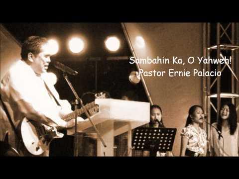 Ernie Palacio – Sambahin Ka O Yahweh!