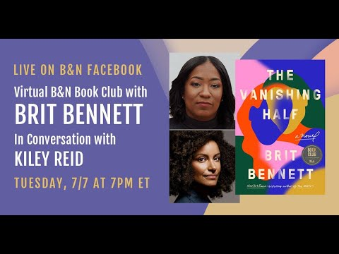 Virtual #BNBookClub discussion with Brit Bennett and Kiley Reid: THE VANISHING HALF!