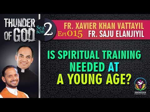 Thunder of God | Fr. Xavier Khan Vattayil | Season 2 | Episode 15