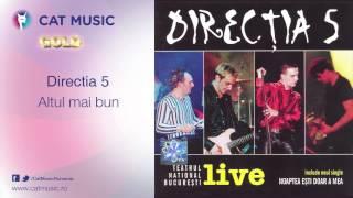 Directia 5 - Altul mai bun (live)