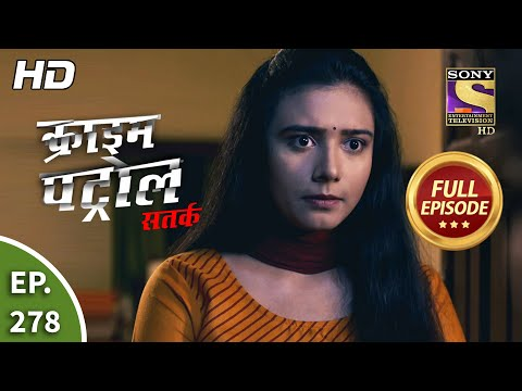 Crime Patrol Satark Season 2 - Ep 278 - Full Episode - 24th November, 2020