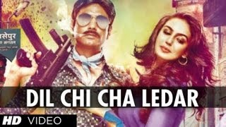 Dil Chhi Chha Ledar Song - Gangs of Wasseypur 2