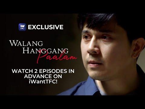 Watch 2 Episodes in Advance of Walang Hanggang Paalam | iWantTFC Free Series