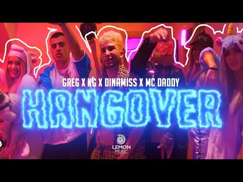 Greg x KG x Dinamiss x Mc Daddy - HANGOVER | Official Music Video